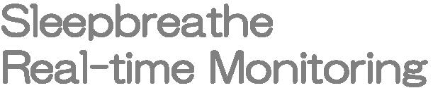 Sleepbreathe Real-time Monitoring